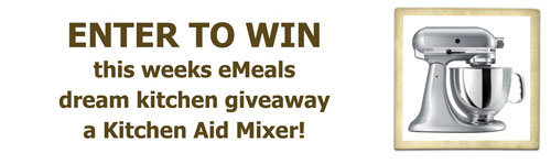 Enter to Win this week's eMeals dream kitchen giveaway - a Kitchen Aid Mixer!
