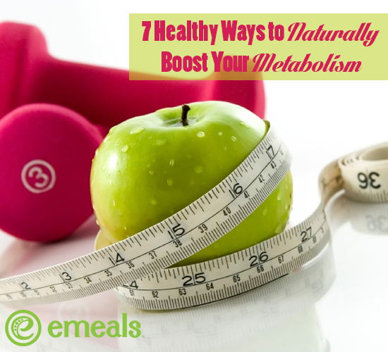 7 Healthy Ways to Naturally Boost Your Metabolism from eMeals