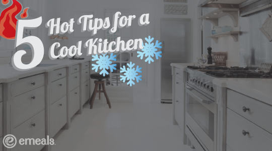 Hot Tips for a Cool Kitchen