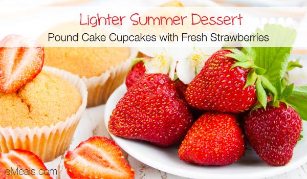 Lighter Summer Dessert: Pound Cake Cupcakes with Fresh Strawberries