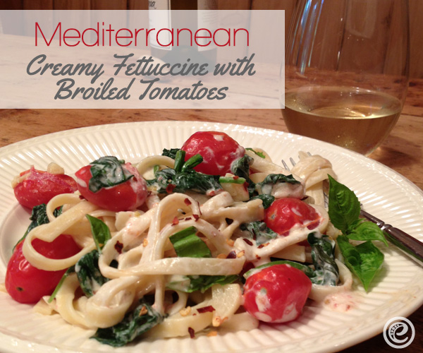 Creamy Fettuccine with Broiled Tomatoes