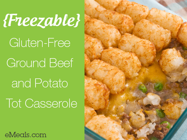 Freezable Gluten Free Ground Beef and Potato Tot Casserole