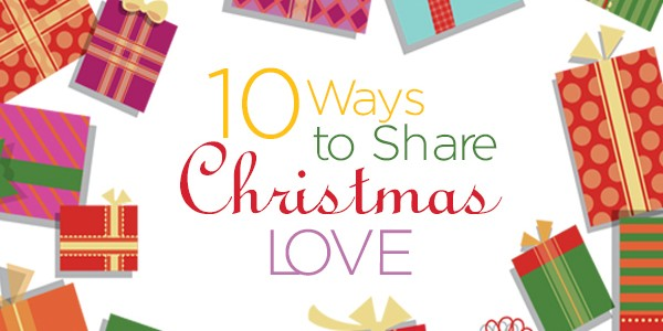 10 Ways to Share Christmas Love