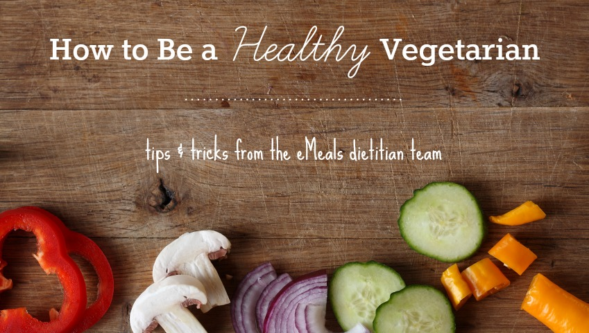 How to Be a Healthy Vegetarian | eMeals