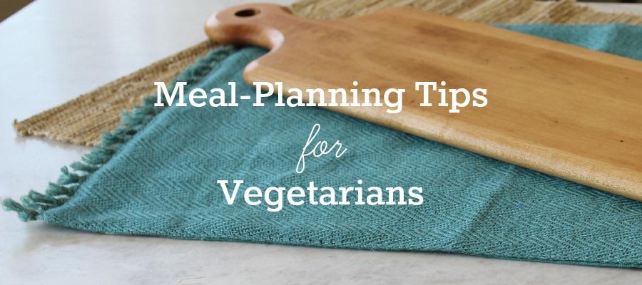 Meal-Planning Tips for Vegetarians