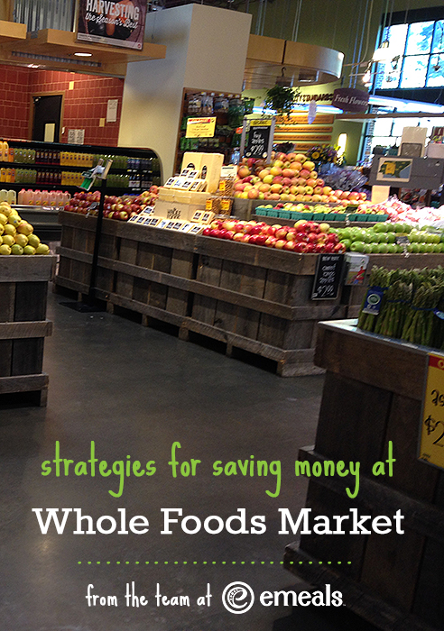 Ways to Save Money at Whole Foods | eMeals