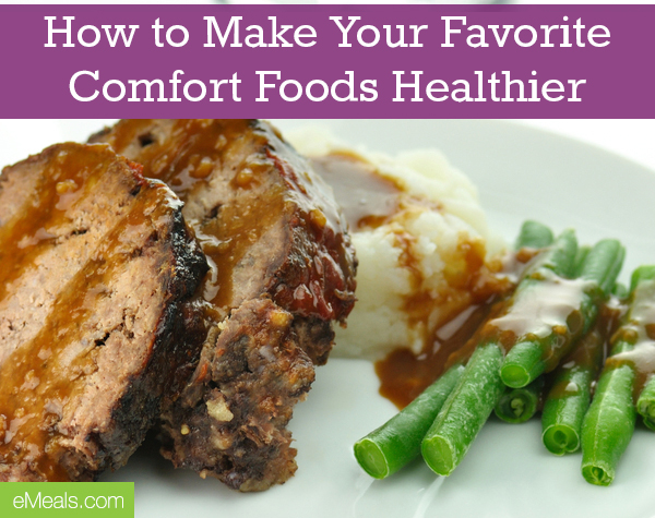 How to Make Your Favorite Comfort Foods Healthier | eMeals #eMealsEats