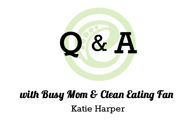 Q&A with Clean Eating fan and Busy Mom Katie | eMeals #eMealsEats