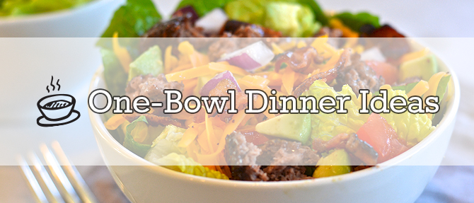Two Fast One-Bowl Dinner Ideas + Bacon Cheeseburger Chopped Salads