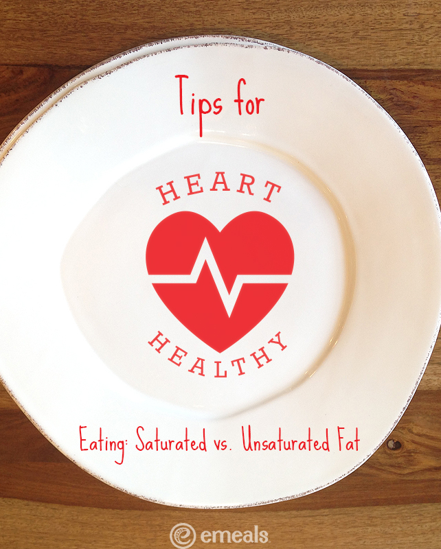 Tips for Heart-Healthy Meal Planning: Saturated Fat vs. Unsaturated Fats | #eMeals