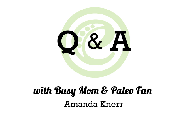 Q & A with busy mom and Paleo fan Amanda Knerr | eMeals