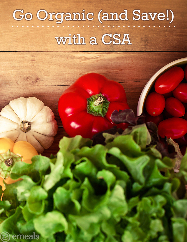 Go Organic (and Save!) with a CSA. Here's How. | eMeals #eMeals