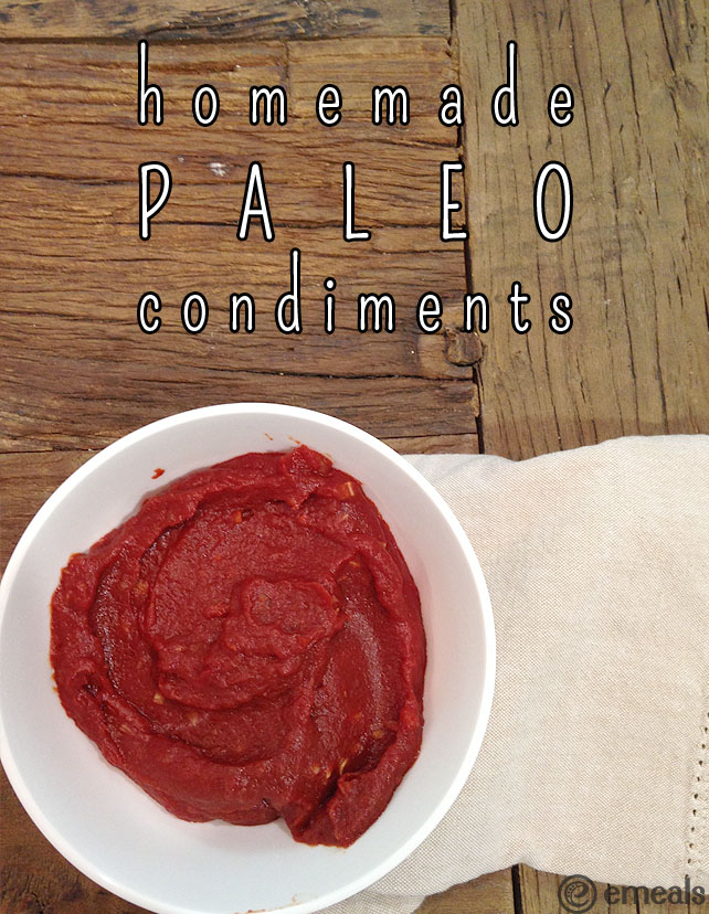 Homemade Paleo Condiments | eMeals #eMealsEats