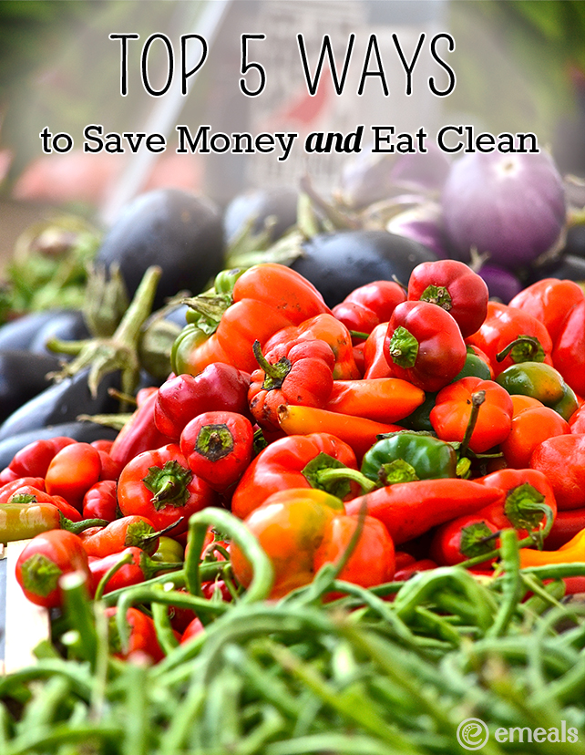 Top 5 Ways to Save Money and Eat Clean | eMeals #eMeals