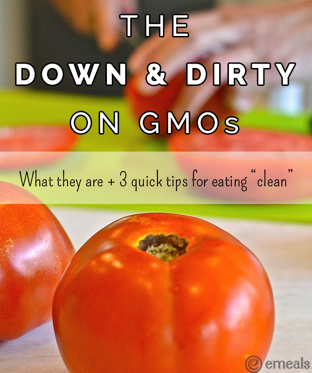 "How can you ""eat clean"" and avoid GMOs? 3 Easy Steps to eating ""clean"" in a dirty world, from eMeals #eMeals #GMOs #CleanEating"