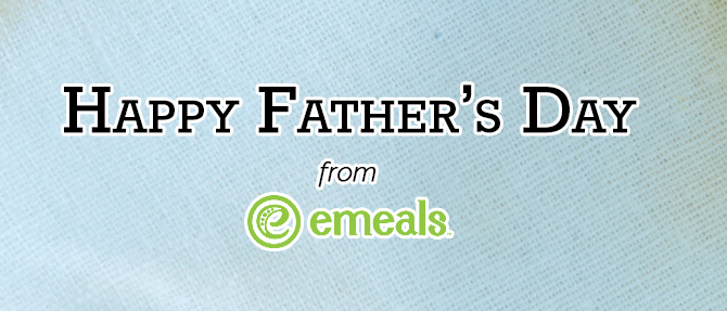 Happy Father's Day from eMeals!