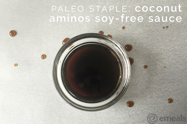 Coconut Aminos Soy-Free Sauce: 6 Must-Have Paleo Pantry Ingredient Staples | eMeals