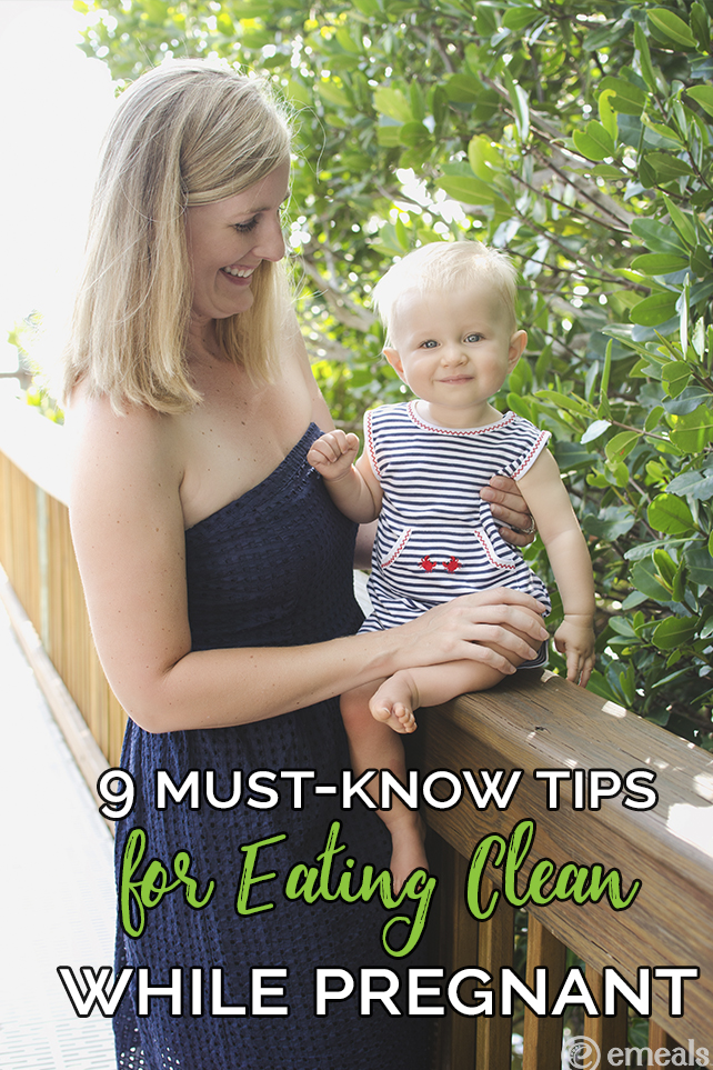 9 Tips For Eating Clean While Pregnant | eMeals